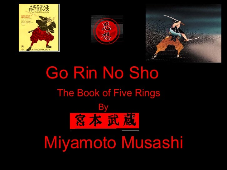 Miyamoto Musashi Book of Five Rings Go Rin No Sho The Book of Five Rings By