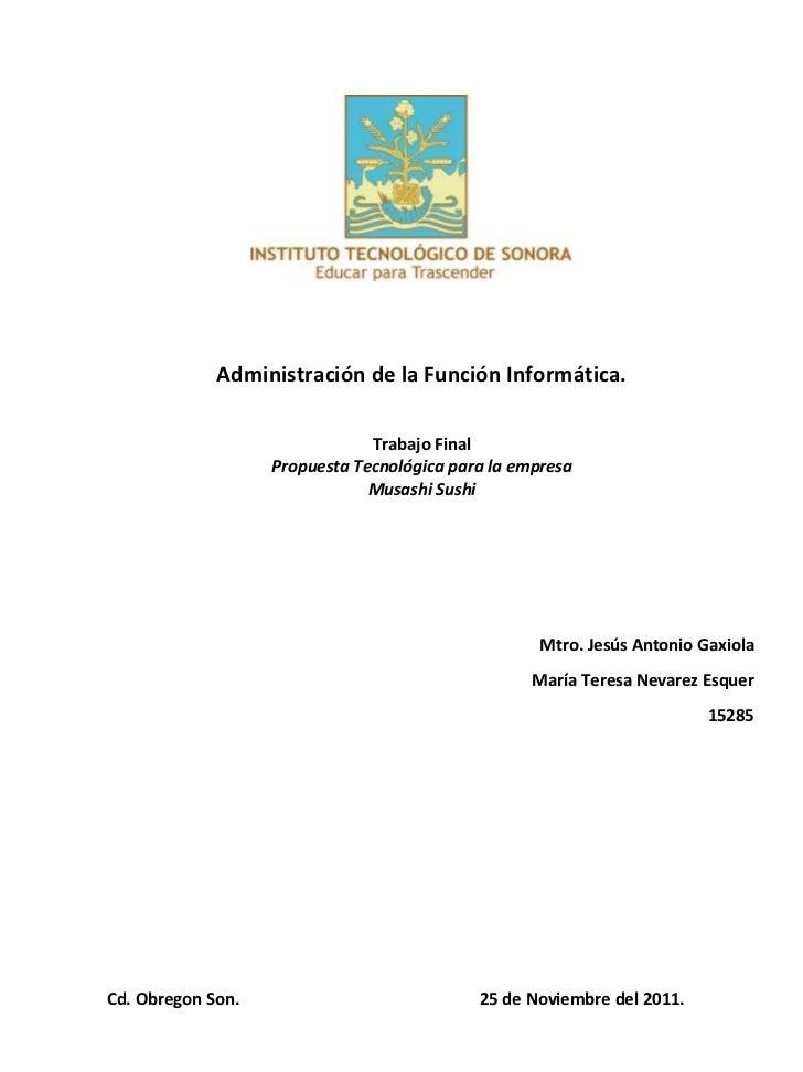 Administración de la Función Informática.                               Trabajo Final                   Propuesta Tecnológ...