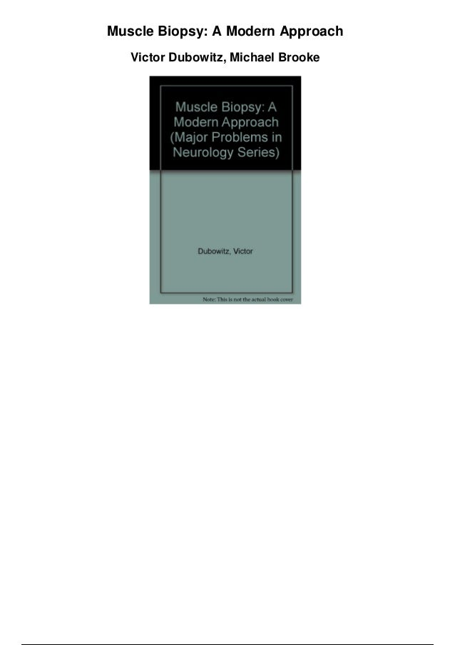 Muscle Biopsy: A Modern Approach Victor Dubowitz, Michael Brooke