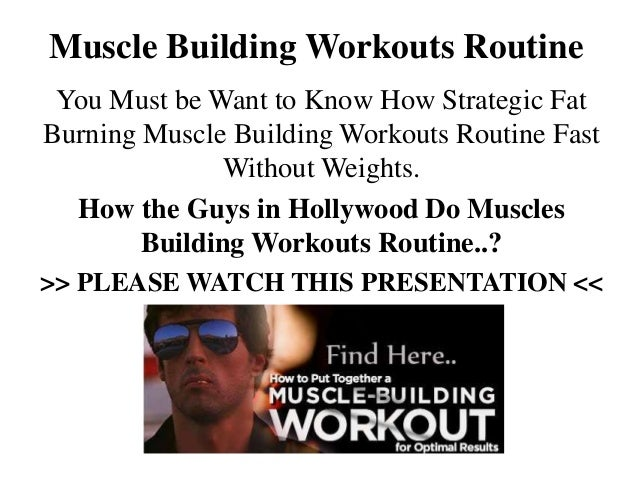 Muscle Building Workouts Routine You Must be Want to Know How Strategic FatBurning Muscle Building Workouts Routine Fast  ...