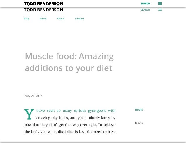 TODD BENDERSON SEARCH Blog Home About Contact Muscle food: Amazing additions to your diet May 21, 2018 Y ou've seen so man...
