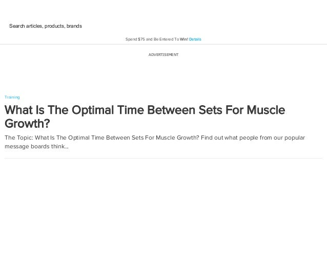 ADVERTISEMENT Training What Is The Optimal Time Between Sets For Muscle Growth? The Topic: What Is The Optimal Time Betwee...