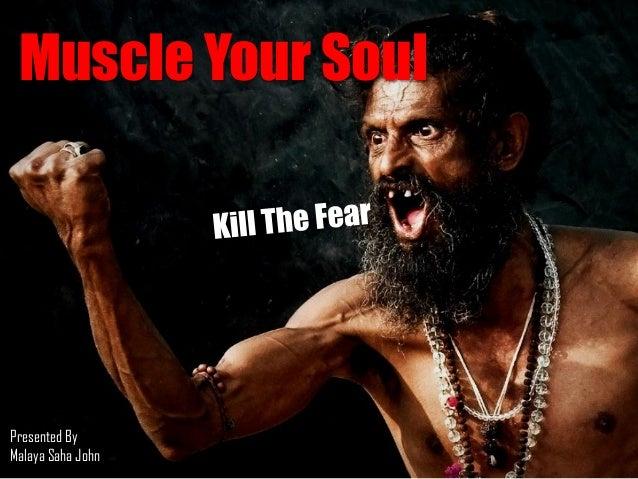 Muscle Your Soul Presented By Malaya Saha John