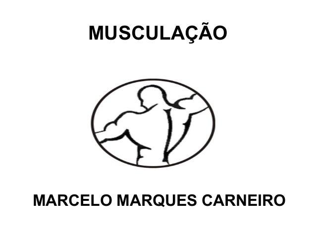 MUSCULAÇÃO MARCELO MARQUES CARNEIRO
