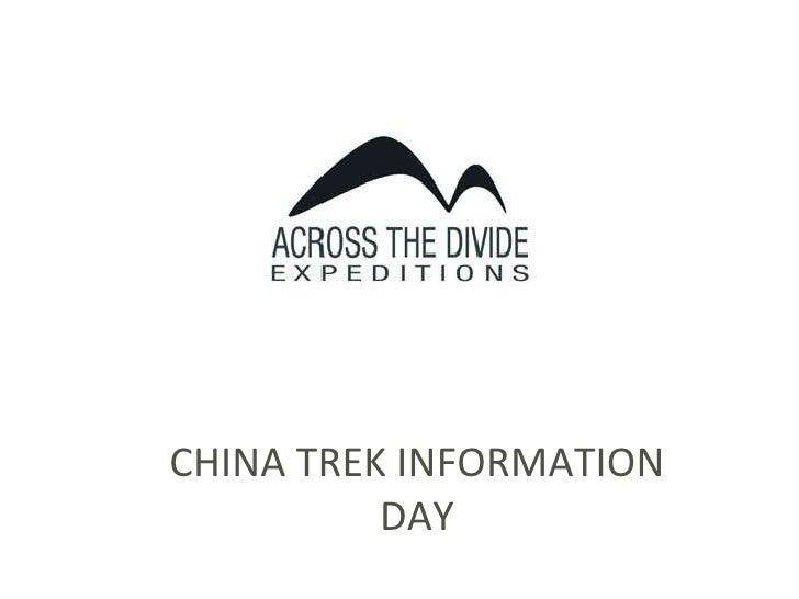 CHINA TREK INFORMATION DAY