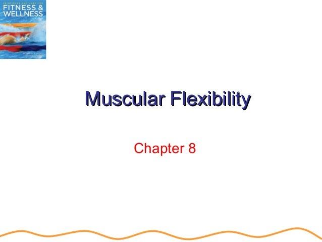 Muscular FlexibilityMuscular Flexibility Chapter 8