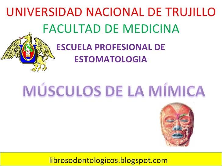 UNIVERSIDAD NACIONAL DE TRUJILLO FACULTAD DE MEDICINA ESCUELA PROFESIONAL DE ESTOMATOLOGIA librosodontologicos.blogspot.com