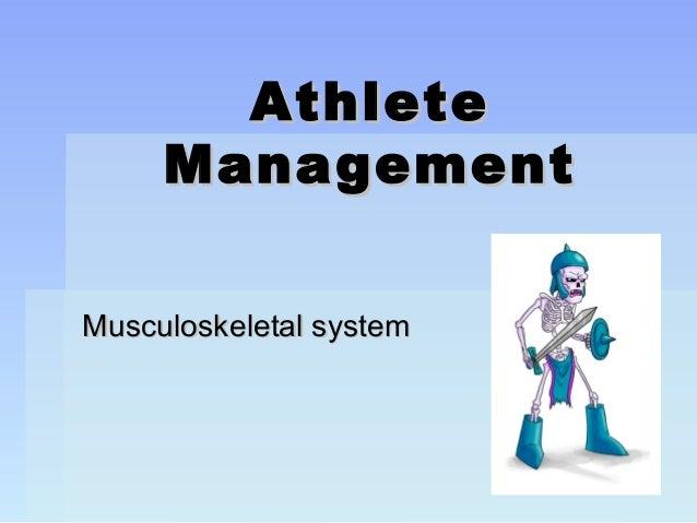 AthleteAthlete ManagementManagement Musculoskeletal systemMusculoskeletal system
