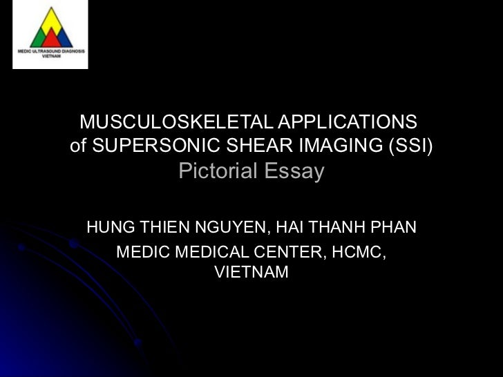 MUSCULOSKELETAL APPLICATIONSof SUPERSONIC SHEAR IMAGING (SSI)          Pictorial Essay HUNG THIEN NGUYEN, HAI THANH PHAN  ...