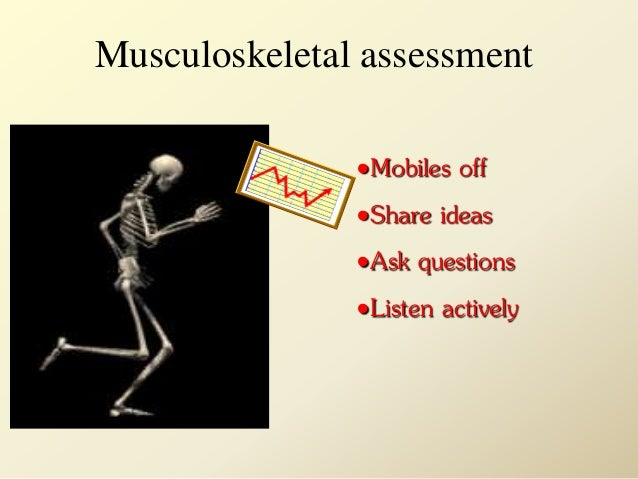 Musculoskeletal assessment Slide 2