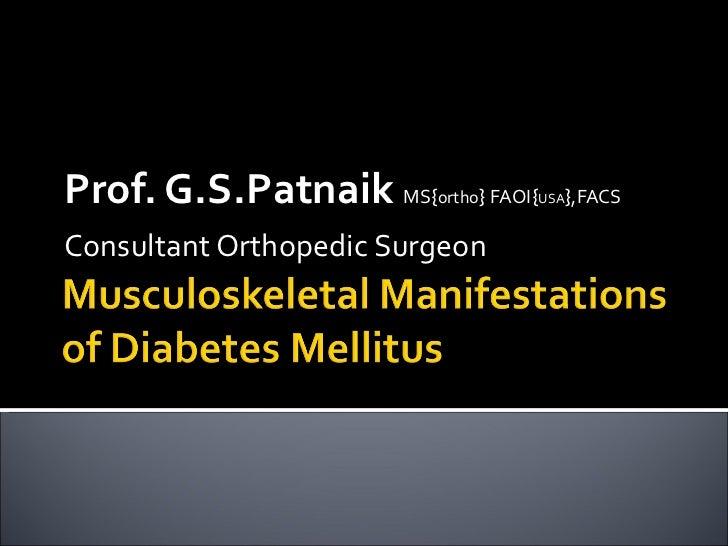 Prof. G.S.Patnaik  MS { ortho }  FAOI { USA } ,FACS Consultant Orthopedic Surgeon