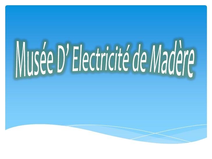 Musée D' Electricité de Madère<br />
