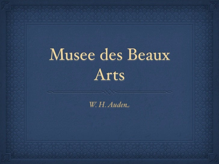 musee des beaux arts essay 13 musee des beaux arts essay examples from #1 writing service eliteessaywriters™ get more persuasive, argumentative musee des beaux arts essay samples and other.