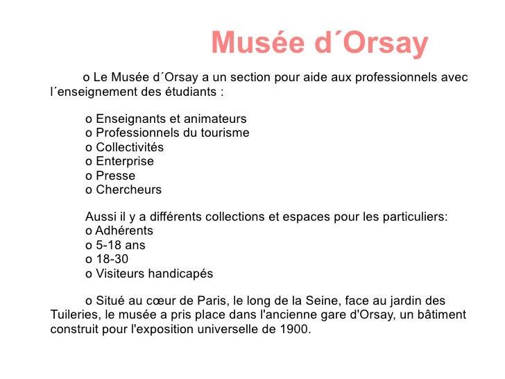 o Le Musée d´Orsay a un section pour aide aux professionnels avec  l´enseignement des étudiants : o Enseignants et animate...