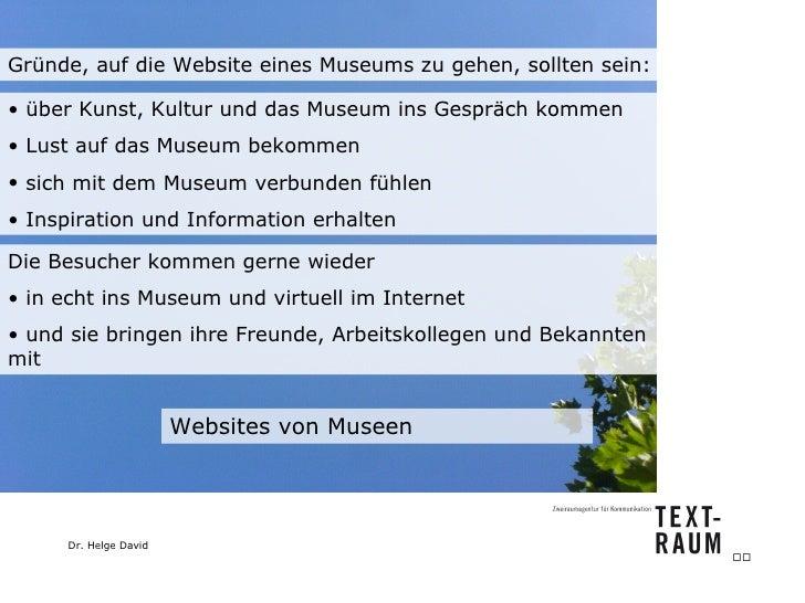 Websites von Museen Gründe, auf die Website eines Museums zu gehen, sollten sein: <ul><li>über Kunst, Kultur und das Museu...