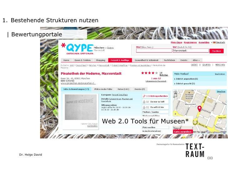 <ul><li>Bestehende Strukturen nutzen </li></ul>  Bewertungportale Web 2.0 Tools für Museen*
