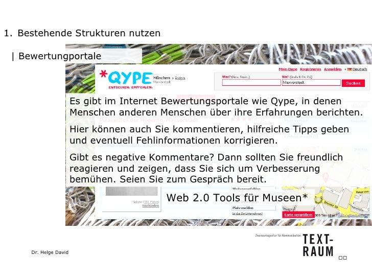<ul><li>Bestehende Strukturen nutzen </li></ul>  Bewertungportale Es gibt im Internet Bewertungsportale wie Qype, in denen...
