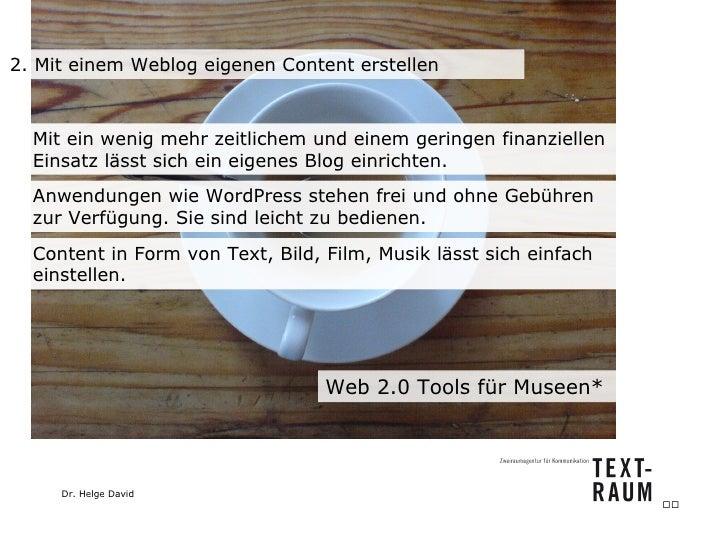 2. Mit einem Weblog eigenen Content erstellen Mit ein wenig mehr zeitlichem und einem geringen finanziellen Einsatz lässt ...