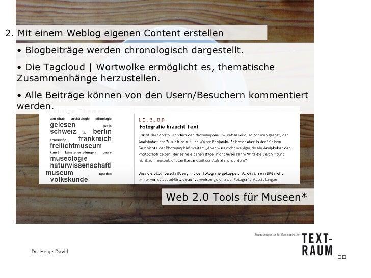 2. Mit einem Weblog eigenen Content erstellen <ul><li>Blogbeiträge werden chronologisch dargestellt. </li></ul><ul><li>Die...