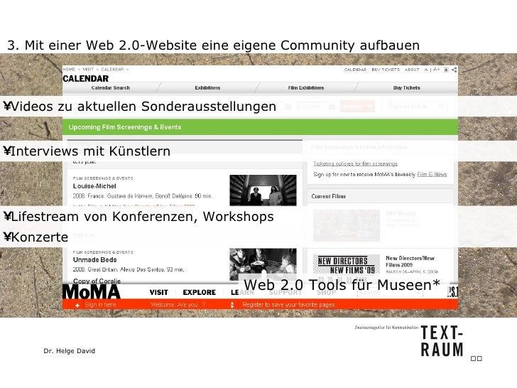 3. Mit einer Web 2.0-Website eine eigene Community aufbauen Web 2.0 Tools für Museen*  <ul><li>Videos zu aktuellen Sondera...