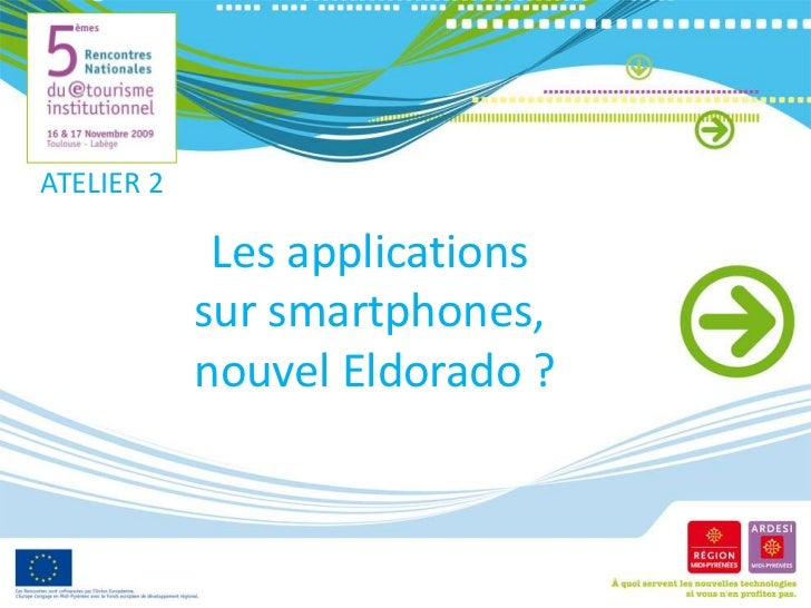 ATELIER 2<br />Les applications sur smartphones, nouvel Eldorado ?<br />