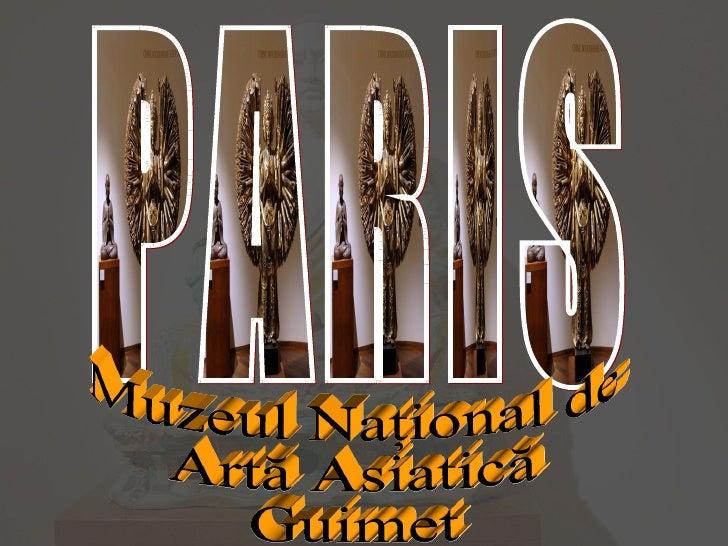 PARIS Muzeul Naţional de  Artă Asiatică Guimet