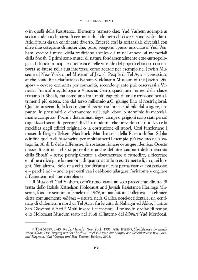 temente sbloccata dal Comune di Roma in favore della Fondazione responsa- bile di erigere il Museo della Shoah;10 circa ve...