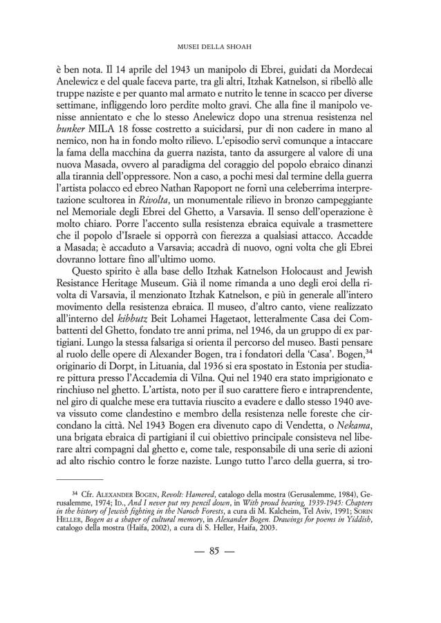 bronzo a grandezza superiore al naturale raffigurante Anelewicz che lancia una granata in direzione del nemico (Fig. 44). ...