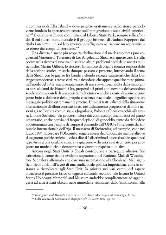 to, il Museo della Shoah. Sulle ragioni parla chiaro il progetto di Roma, vera cartina al tornasole. L'idea di costruirlo ...