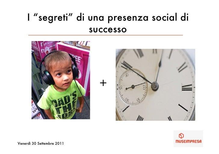 """I """"segreti"""" di una presenza social di                    successo                            +Venerdì 30 Settembre 2011"""