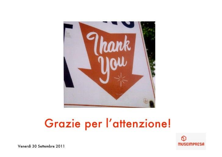 Grazie per l'attenzione!Venerdì 30 Settembre 2011