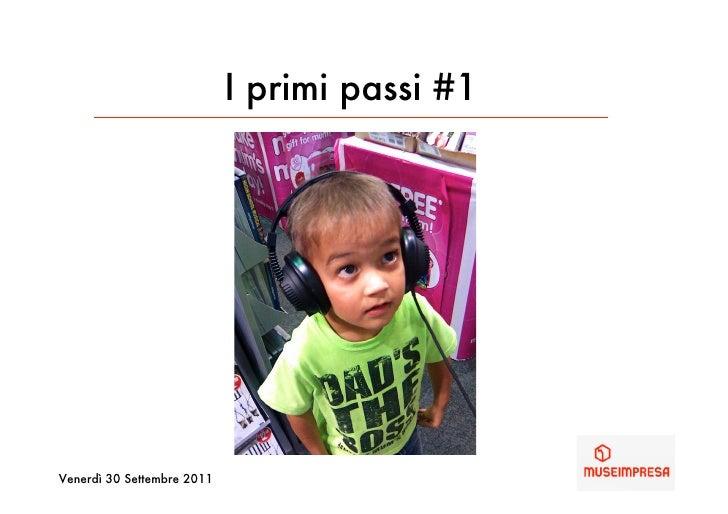 I primi passi #1Venerdì 30 Settembre 2011