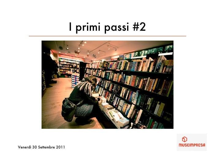 I primi passi #2Venerdì 30 Settembre 2011