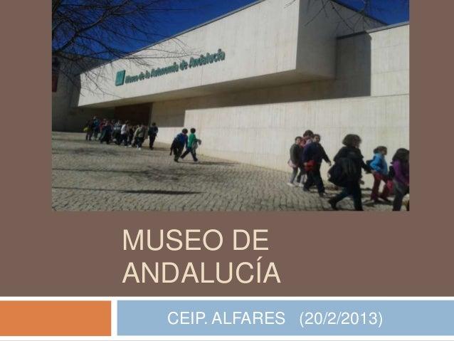 MUSEO DEANDALUCÍA  CEIP. ALFARES (20/2/2013)
