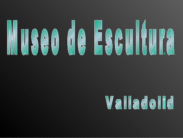 El Museo de Escultura es fruto, como otros muchos museos provinciales, de la Desamortización de Mendizábal, que en 1836 na...