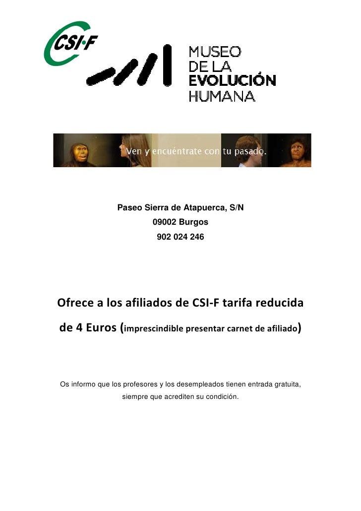 Paseo Sierra de Atapuerca, S/N                            09002 Burgos                             902 024 246Ofrece a los...