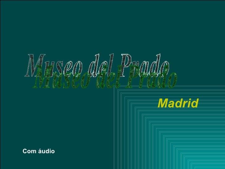 Museo del Prado Madrid Com áudio