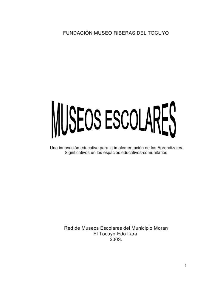 FUNDACIÓN MUSEO RIBERAS DEL TOCUYO     Una innovación educativa para la implementación de los Aprendizajes        Signific...