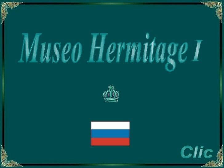 Museo Hermitage  Clic I