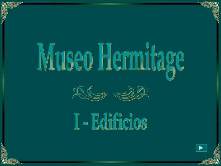 Museo Hermitage  I - Edificios