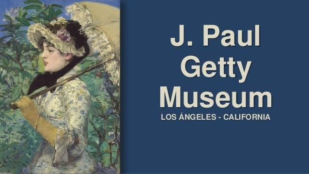 J. Paul Getty MuseumLOS ÁNGELES - CALIFORNIA