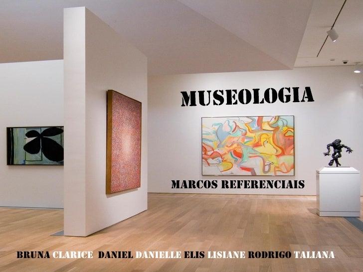 MARCOS REFERENCIAISBruna Clarice Daniel Danielle Elis Lisiane Rodrigo Taliana