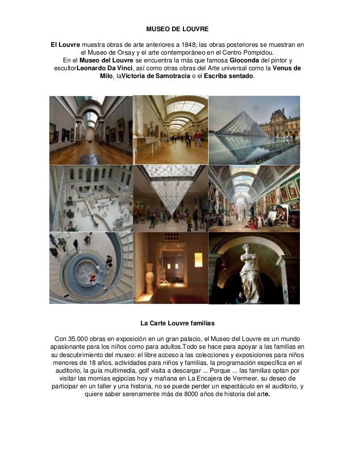 MUSEO DE LOUVREEl Louvre muestra obras de arte anteriores a 1848; las obras posteriores se muestran en          el Museo d...