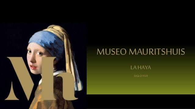 MUSEO MAURITSHUIS LA HAYA SIGLOXVII