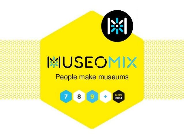 People make museums