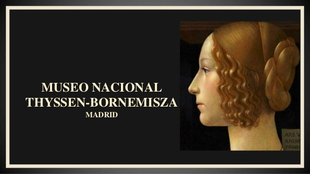 MUSEO NACIONAL THYSSEN-BORNEMISZA MADRID