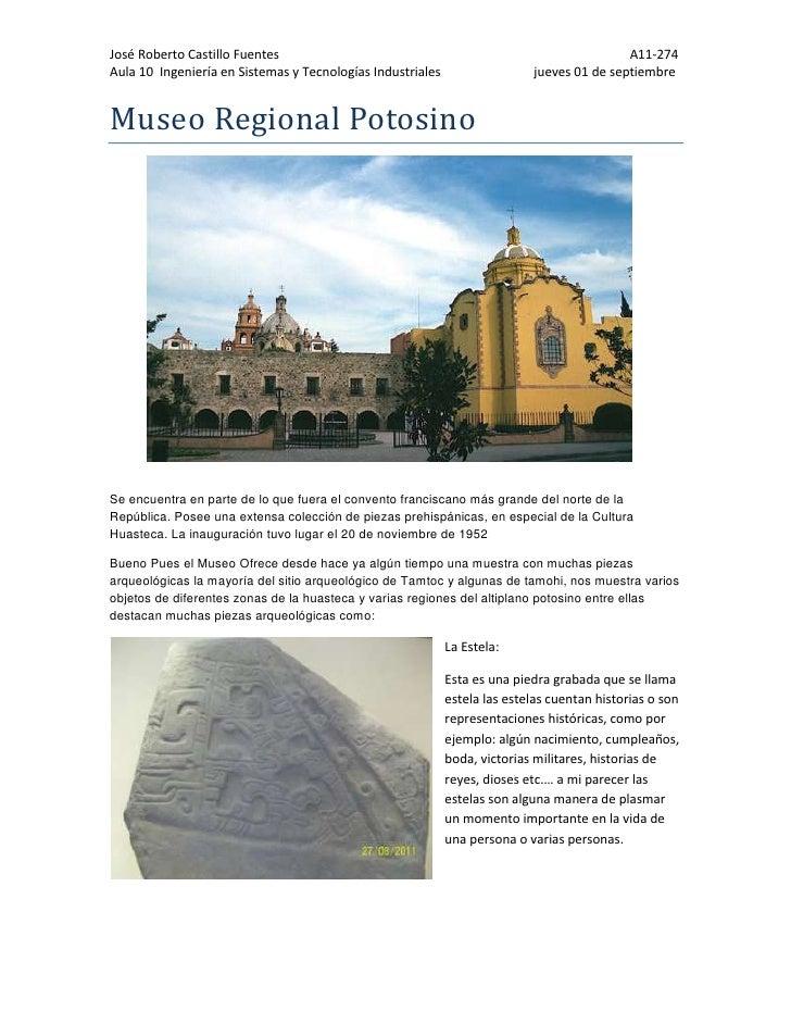 367665567055Museo Regional Potosino<br />Se encuentra en parte de lo que fuera el convento franciscano más grande del nort...