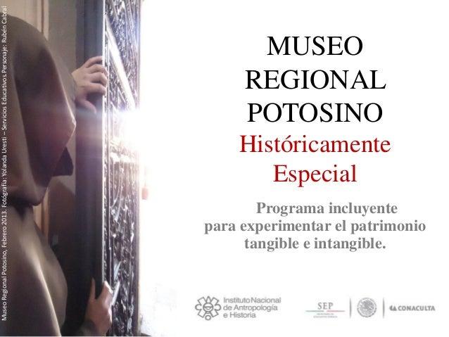 Museo Regional Potosino, Febrero 2013. Fotógrafía: Yolanda Uresti – Servicios Educativos.Personaje: Rubén Cabral          ...