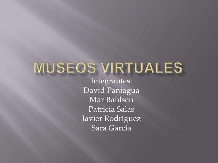 Integrantes:David Paniagua  Mar Bahlsen  Patricia SalasJavier Rodríguez   Sara García