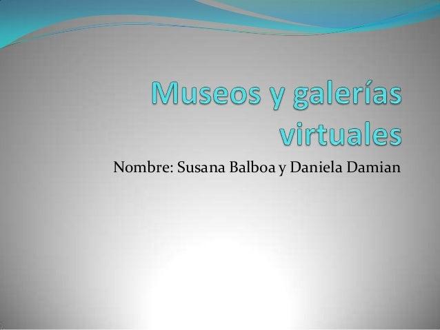 Nombre: Susana Balboa y Daniela Damian